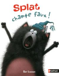 Splat le chat. Volume 1, Splat chante faux !