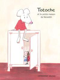 Totoche et la petite maison de Meredith