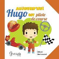 Aujourd'hui Hugo est pilote de course