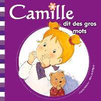 Camille. Volume 9, Camille dit des gros mots