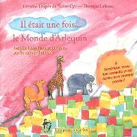 Il était une fois... le monde d'Arlequin : les plus belles histoires imaginées par les enfants du monde