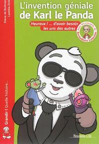 L'invention géniale de Karl le panda : heureux !... d'avoir besoin les uns des autres