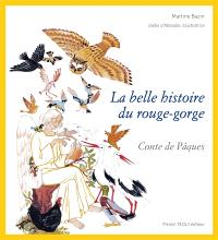 La belle histoire du rouge-gorge : conte de Pâques