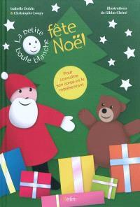 La petite boule blanche fête Noël : pour connaître son corps en le représentant