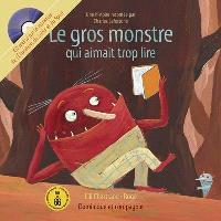Le gros monstre qui aimait trop lire