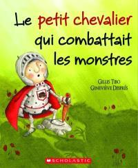 Le petit chevalier qui combattait les monstres