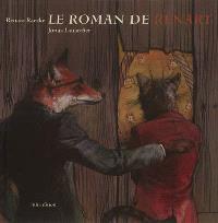 Le roman de Renart : d'après le conte populaire médiéval
