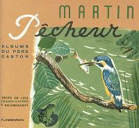 Le roman des bêtes, Martin pêcheur