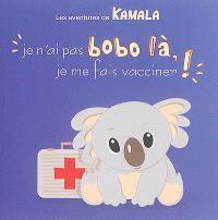 Les aventures de Kamala. Volume 8, Je n'ai pas bobo là, je me fais vacciner !