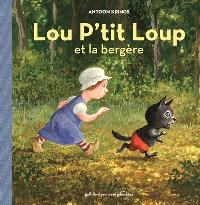 Lou P'tit loup. Volume 1, Lou P'tit loup et la bergère