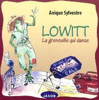 Lowitt : la grenouille qui danse