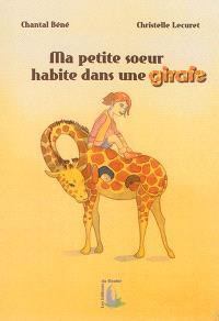 Ma petite soeur habite dans une girafe
