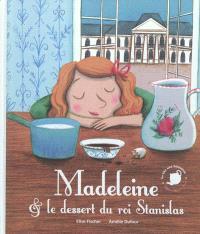 Madeleine et le dessert du roi Stanislas