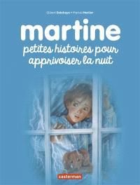 Martine : petites histoires pour apprivoiser la nuit