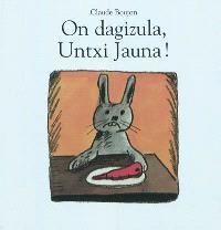 On dagizula, Untxi Jauna ! = Bon appétit, monsieur Lapin !