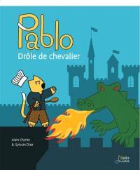 Pablo, drôle de chevalier