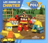 Robocar Poli, Les engins de chantier