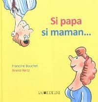 Si papa, si maman...
