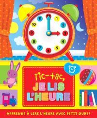 Tic-tac, je lis l'heure!  : apprends à lire l'heure avec Petit ours!