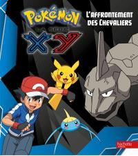 Pokémon : la série XY. Volume 5, L'affrontement des chevaliers