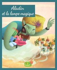 Aladin et la lampe magique : d'après un conte arabe