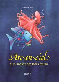 Arc-en-ciel et le mystère des fonds marins