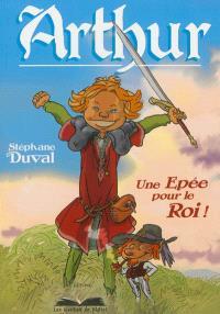 Arthur : une épée pour le roi !