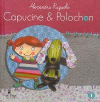 Capucine et Polochon. Volume 1