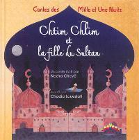 Chtim Chlim et la fille du sultan : contes des Mille et une nuits