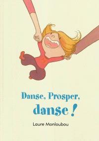Danse, Prosper, danse !