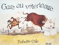 Gare au vétérinaire