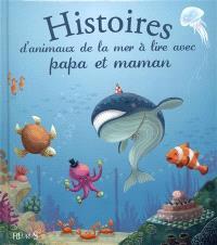 Histoires d'animaux de la mer à lire avec papa et maman