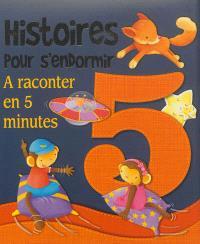 Histoires pour s'endormir : à raconter en 5 minutes