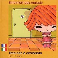 Ilma n'est pas malade = Ilma non è ammalata