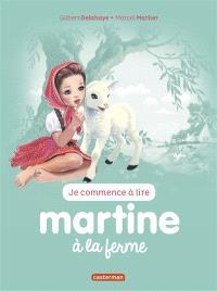 Je commence à lire avec Martine. Volume 51, Martine à la ferme