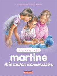 Je commence à lire avec Martine. Volume 13, Martine et le cadeau d'anniversaire