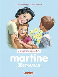 Je commence à lire avec Martine. Volume 50, Martine fête maman