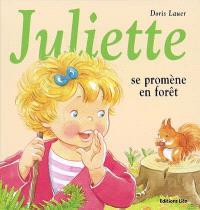 Juliette se promène en forêt
