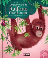L'histoire vraie de Ralfone l'orang-outan