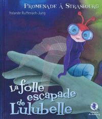 La folle escapade de Lulubelle : promenade à Strasbourg