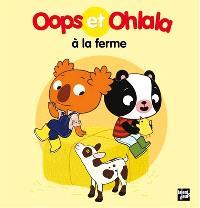 La petite vie de Oops et Ohlala, Oops et Ohlala à la ferme