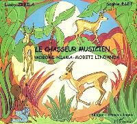 Le chasseur musicien = Mobomi niama-mobeti lindanda