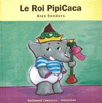 Le roi Pipicaca