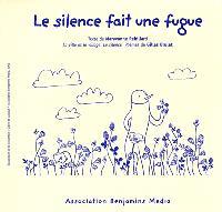 Le silence fait une fugue. La ville et le village, Le silence : poèmes