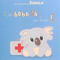Les aventures de Kamala. Volume 4, J'ai bobo là, au bras !