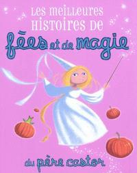 Les meilleures histoires de fées et de magie du Père Castor