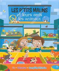 Les p'tits malins et leurs amis les animaux