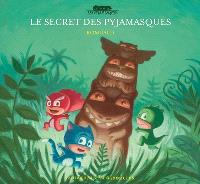 Les Pyjamasques. Volume 6, Le secret des Pyjamasques