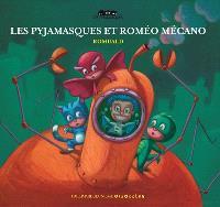 Les Pyjamasques. Volume 3, Les Pyjamasques et Roméo Mécano