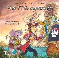 Les trois pirates, Sur l'île mystérieuse
